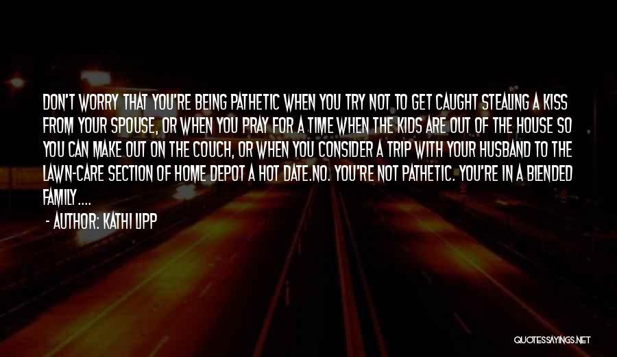 Family Husband Quotes By Kathi Lipp