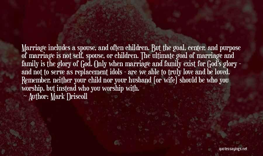 Family Husband Quotes By Mark Driscoll