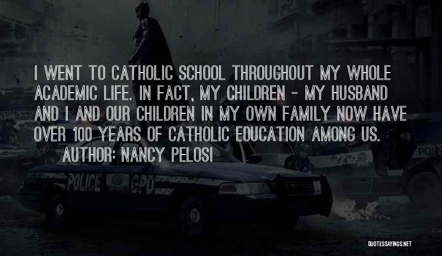 Family Husband Quotes By Nancy Pelosi