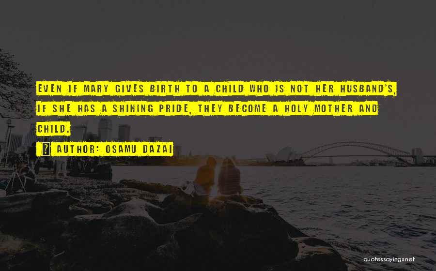 Family Husband Quotes By Osamu Dazai