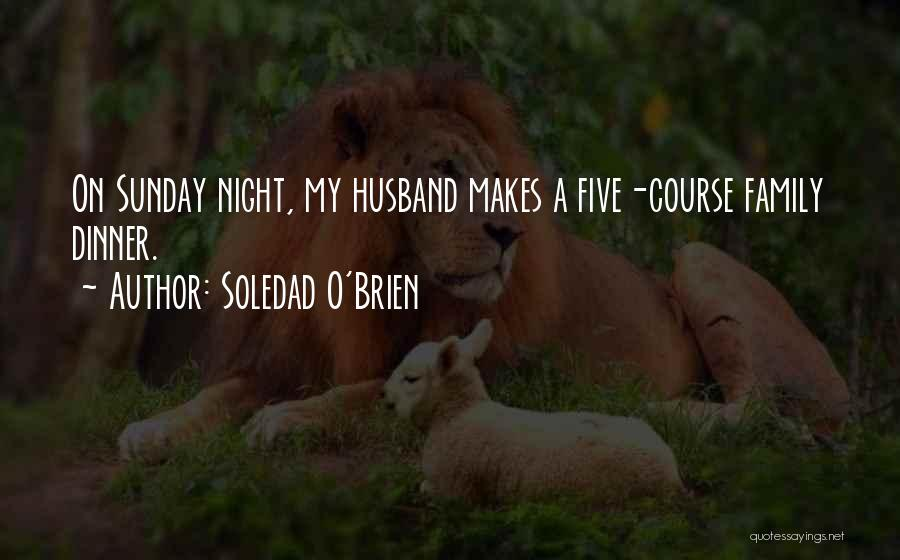 Family Husband Quotes By Soledad O'Brien