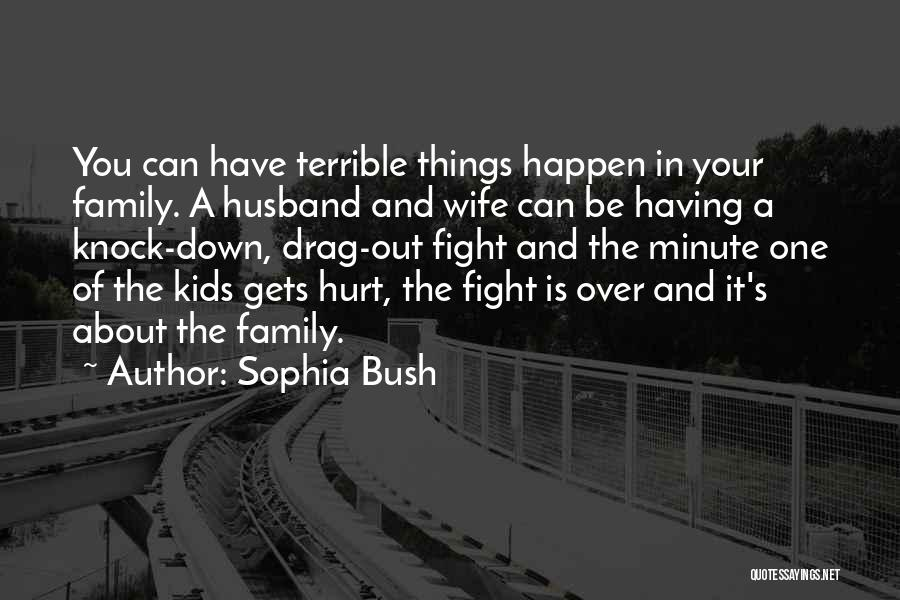 Family Husband Quotes By Sophia Bush