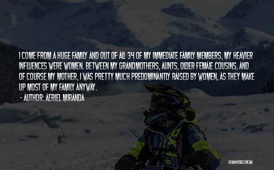 Family Influences Quotes By Aeriel Miranda
