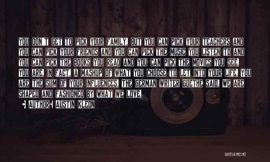 Family Influences Quotes By Austin Kleon