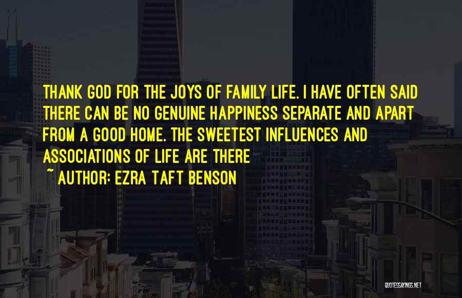 Family Influences Quotes By Ezra Taft Benson