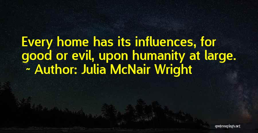 Family Influences Quotes By Julia McNair Wright