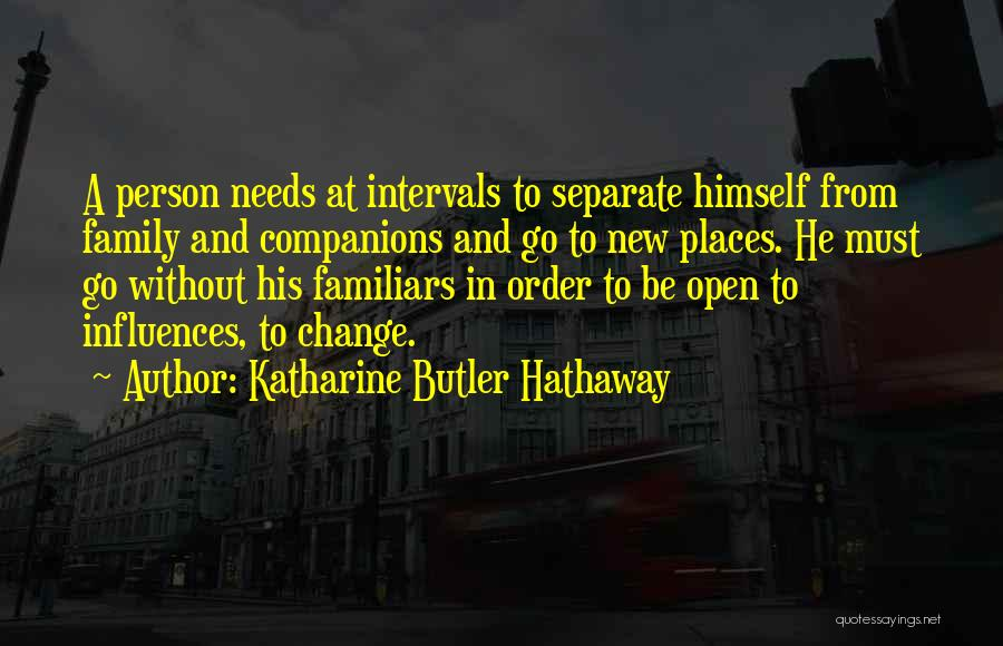 Family Influences Quotes By Katharine Butler Hathaway