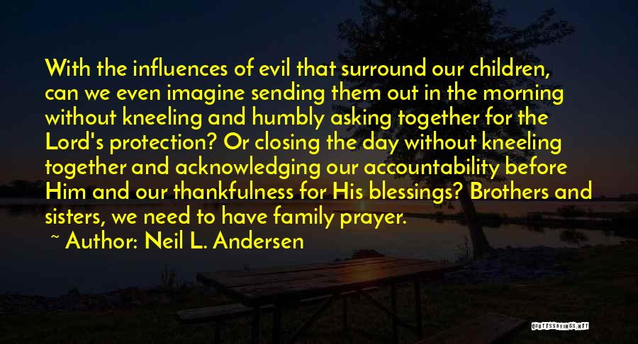 Family Influences Quotes By Neil L. Andersen