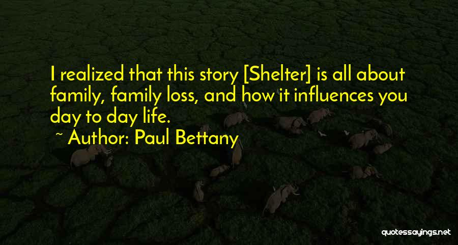 Family Influences Quotes By Paul Bettany