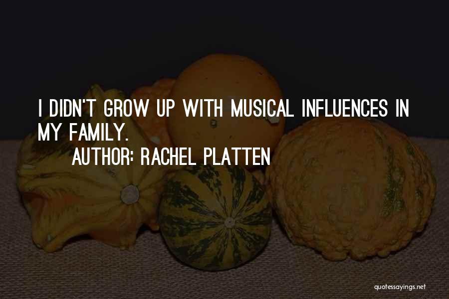 Family Influences Quotes By Rachel Platten