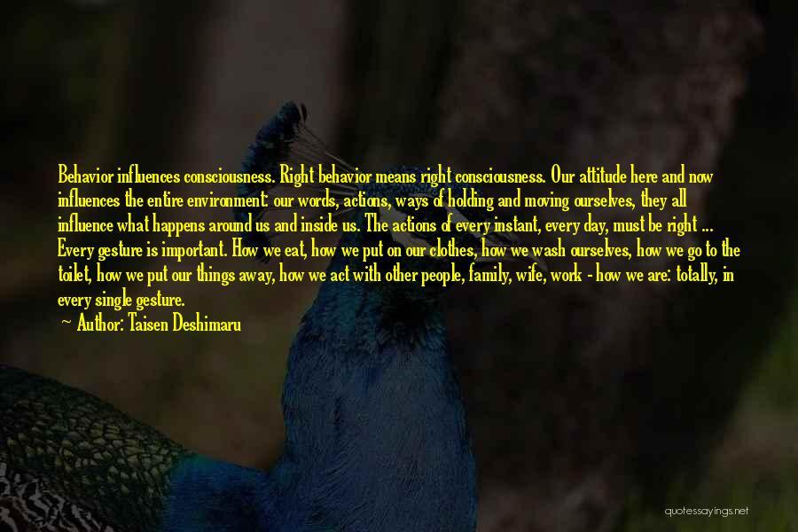 Family Influences Quotes By Taisen Deshimaru