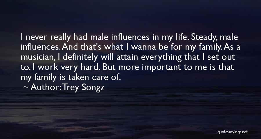 Family Influences Quotes By Trey Songz