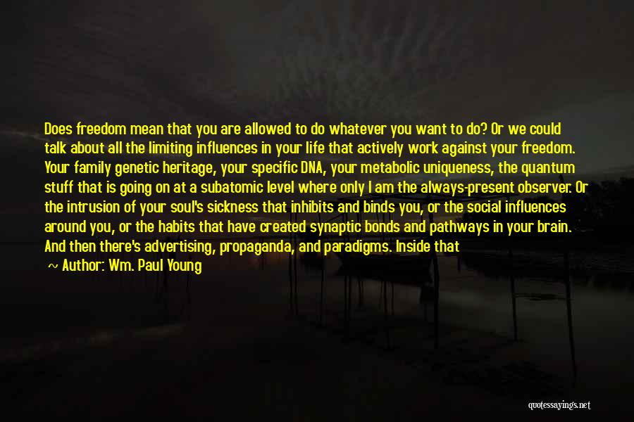Family Influences Quotes By Wm. Paul Young