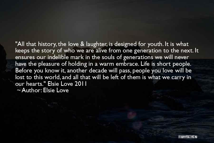 Family Inspirational Short Quotes By Elsie Love