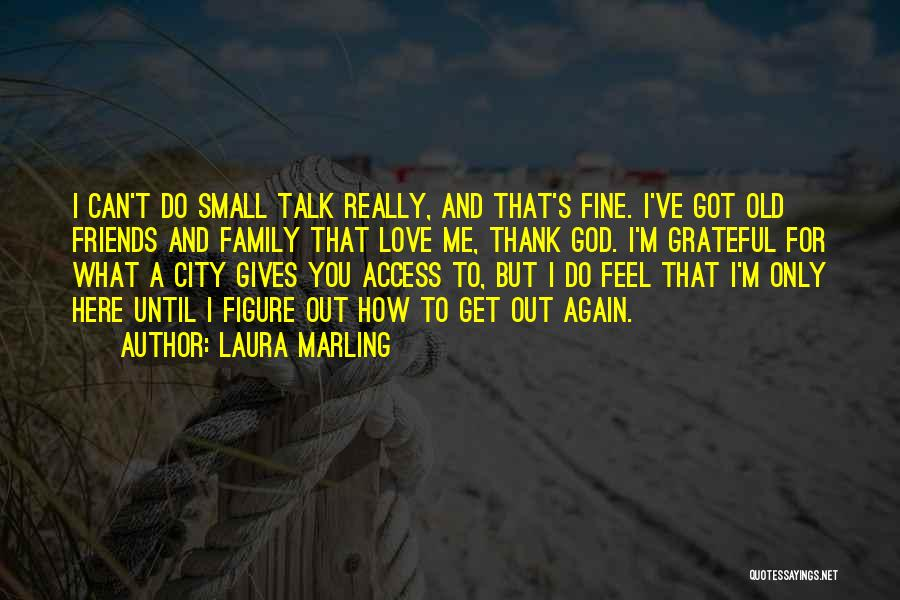 Family Inspirational Short Quotes By Laura Marling