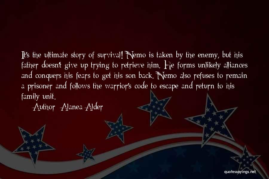 Family Is Enemy Quotes By Alanea Alder