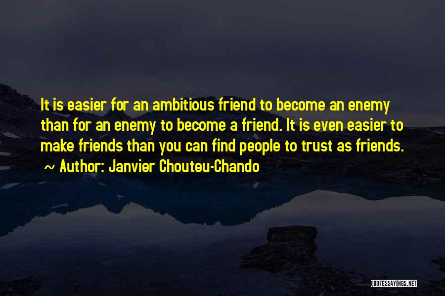 Family Is Enemy Quotes By Janvier Chouteu-Chando