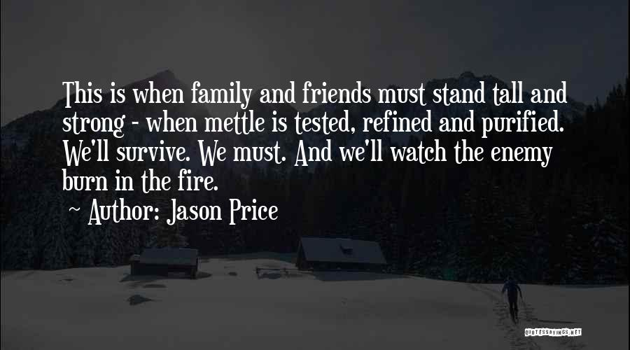 Family Is Enemy Quotes By Jason Price
