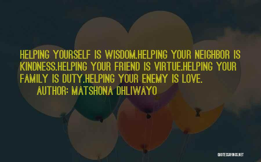 Family Is Enemy Quotes By Matshona Dhliwayo