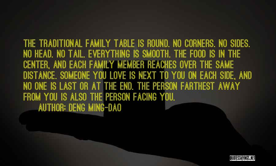 Family Is Everything Quotes By Deng Ming-Dao