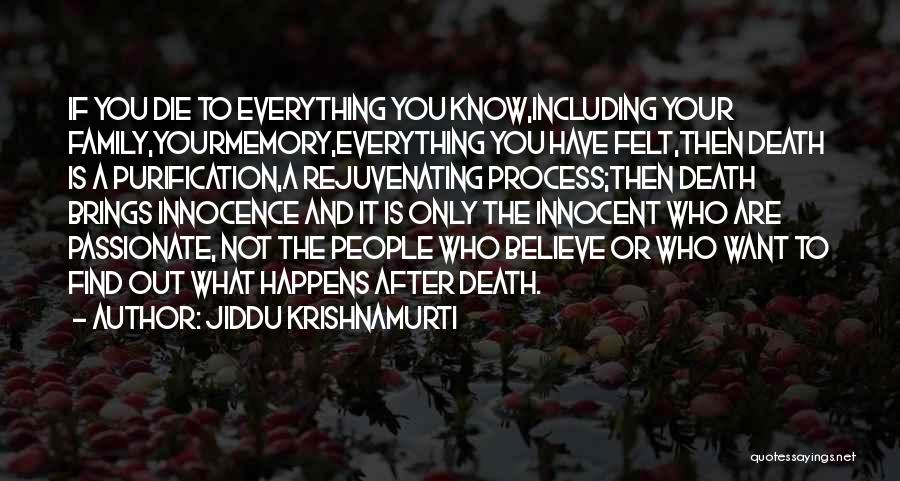 Family Is Everything Quotes By Jiddu Krishnamurti