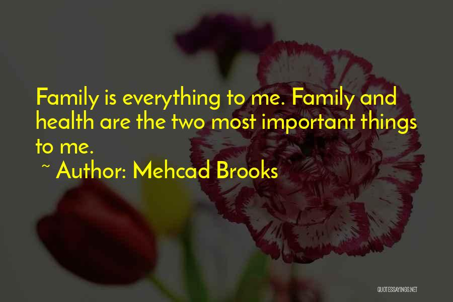 Family Is Everything Quotes By Mehcad Brooks