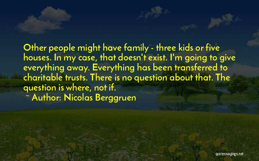 Family Is Everything Quotes By Nicolas Berggruen