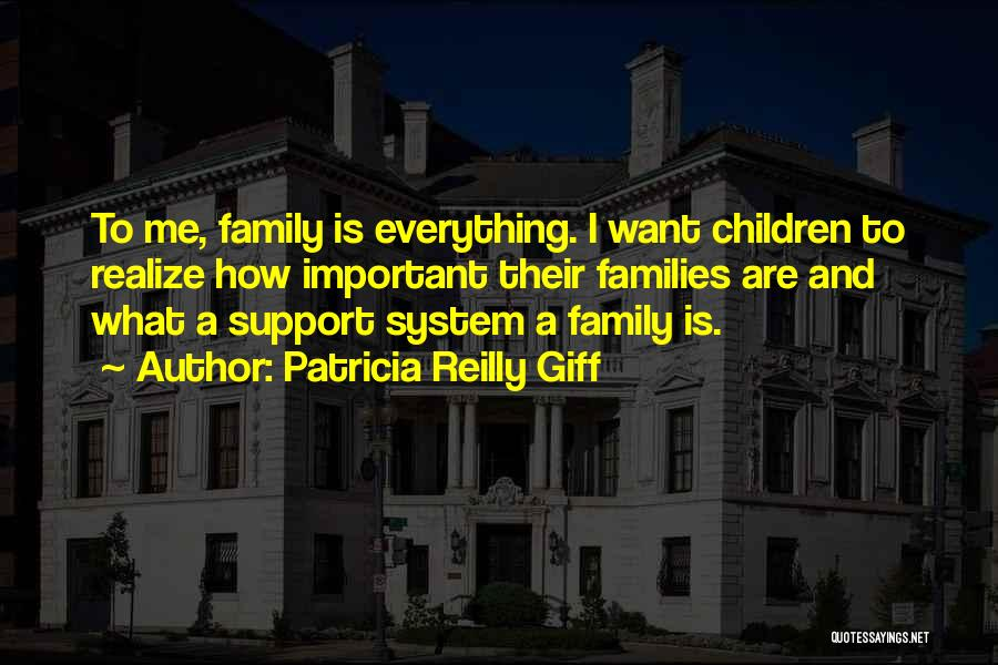 Family Is Everything Quotes By Patricia Reilly Giff