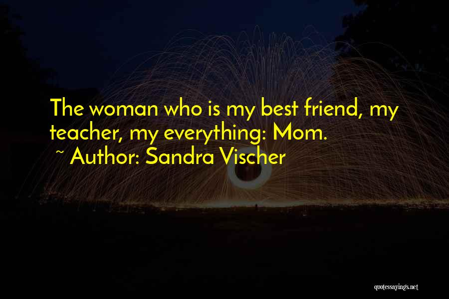 Family Is Everything Quotes By Sandra Vischer