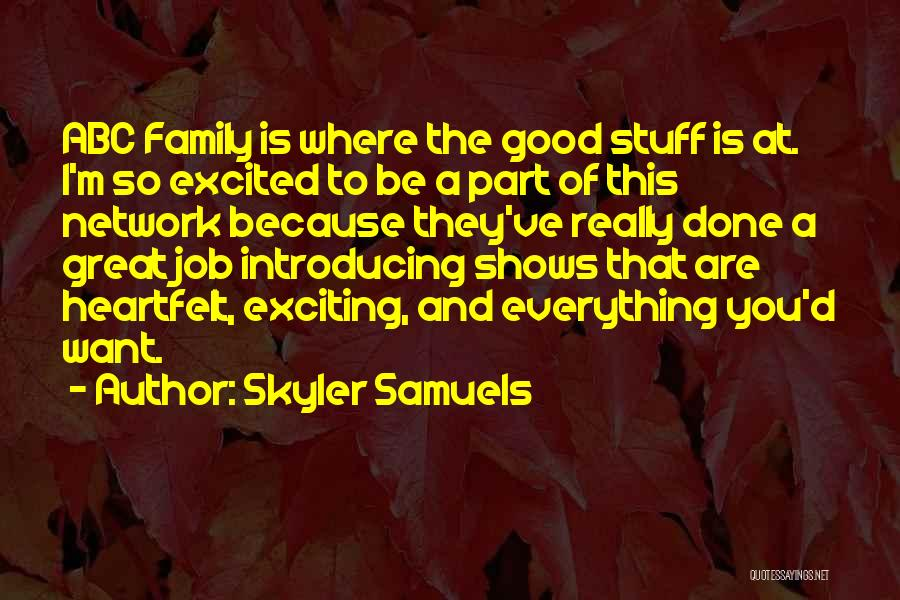 Family Is Everything Quotes By Skyler Samuels