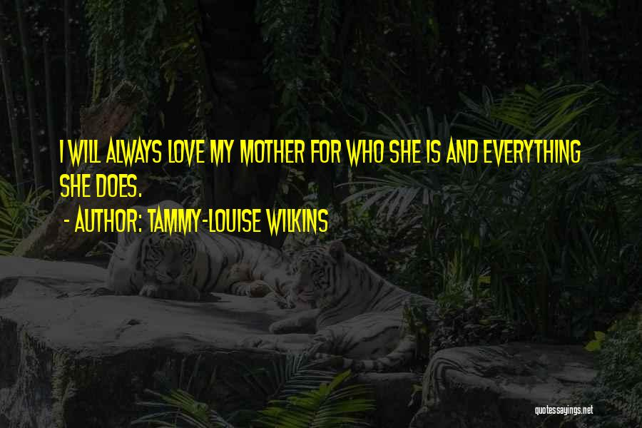 Family Is Everything Quotes By Tammy-Louise Wilkins