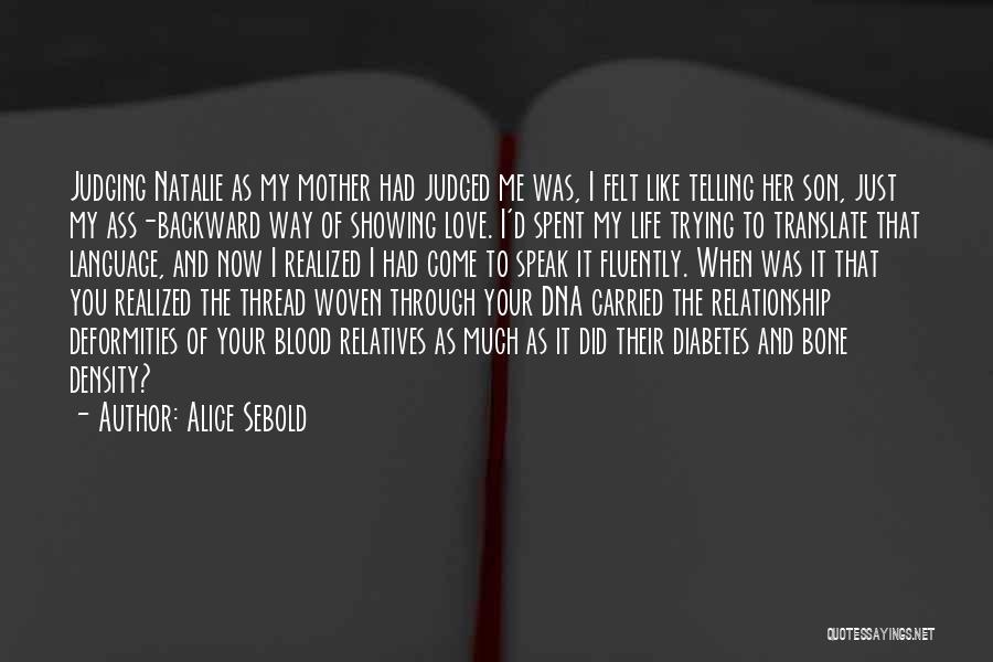 Family Is Just Blood Quotes By Alice Sebold