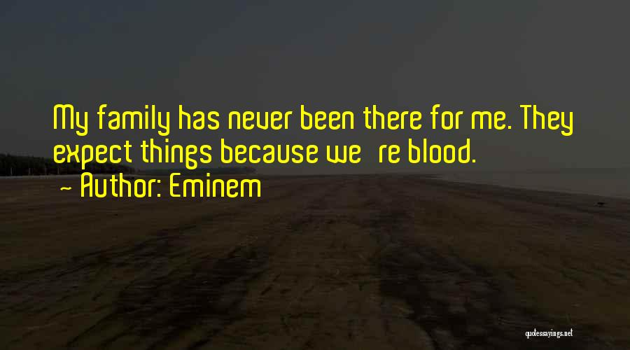 Family Is Just Blood Quotes By Eminem