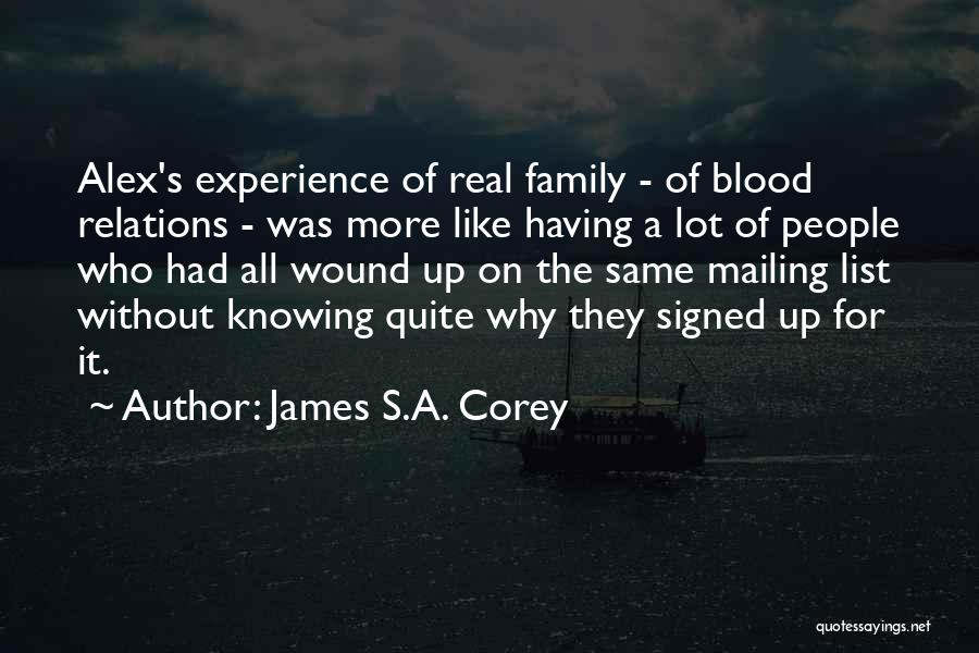 Family Is Just Blood Quotes By James S.A. Corey