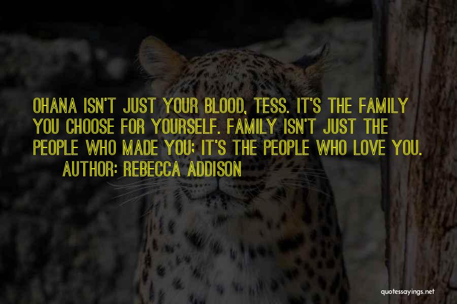 Family Is Just Blood Quotes By Rebecca Addison