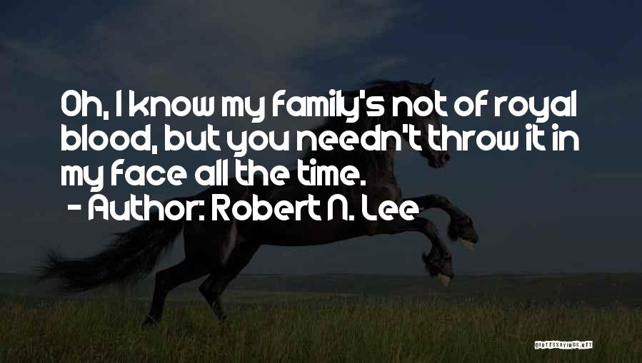 Family Is Just Blood Quotes By Robert N. Lee