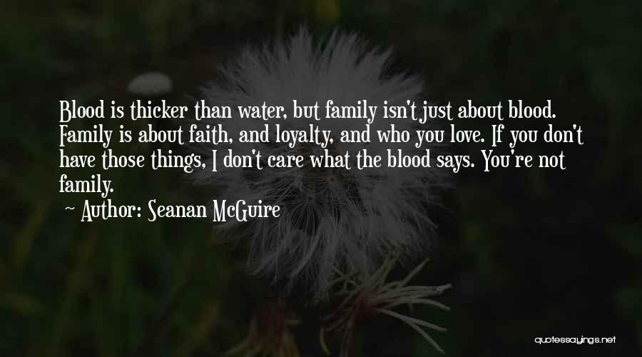 Family Is Just Blood Quotes By Seanan McGuire