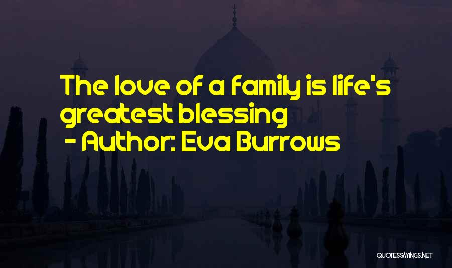 Family Is Life's Greatest Blessing Quotes By Eva Burrows