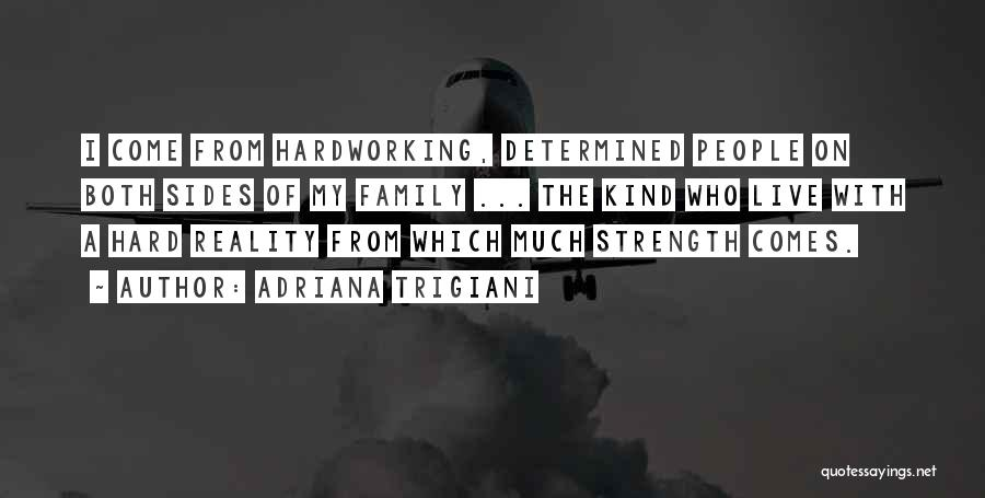 Family Is My Strength Quotes By Adriana Trigiani