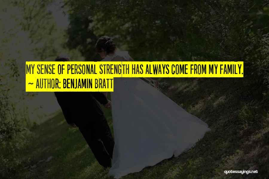 Family Is My Strength Quotes By Benjamin Bratt