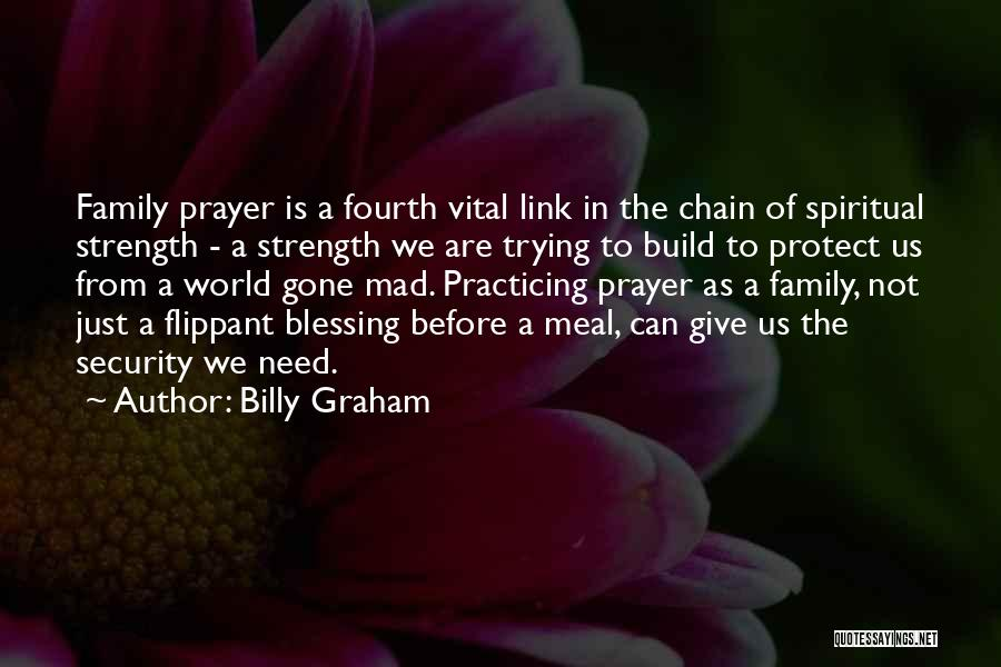 Family Is My Strength Quotes By Billy Graham