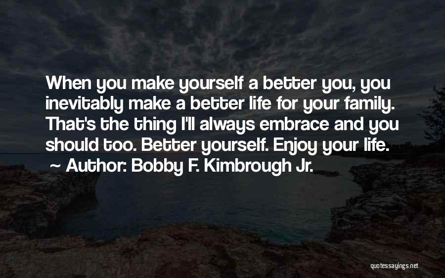 Family Is My Strength Quotes By Bobby F. Kimbrough Jr.