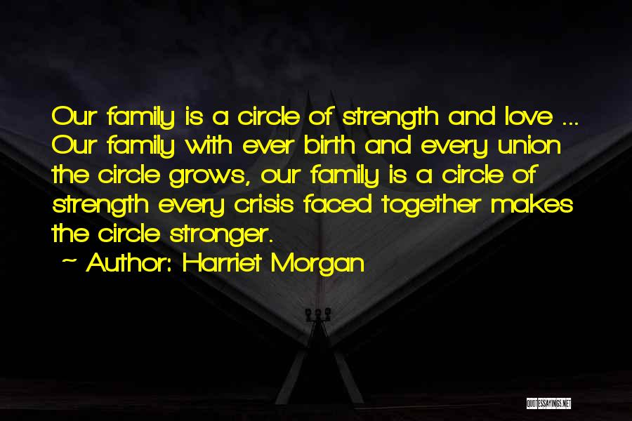 Family Is My Strength Quotes By Harriet Morgan