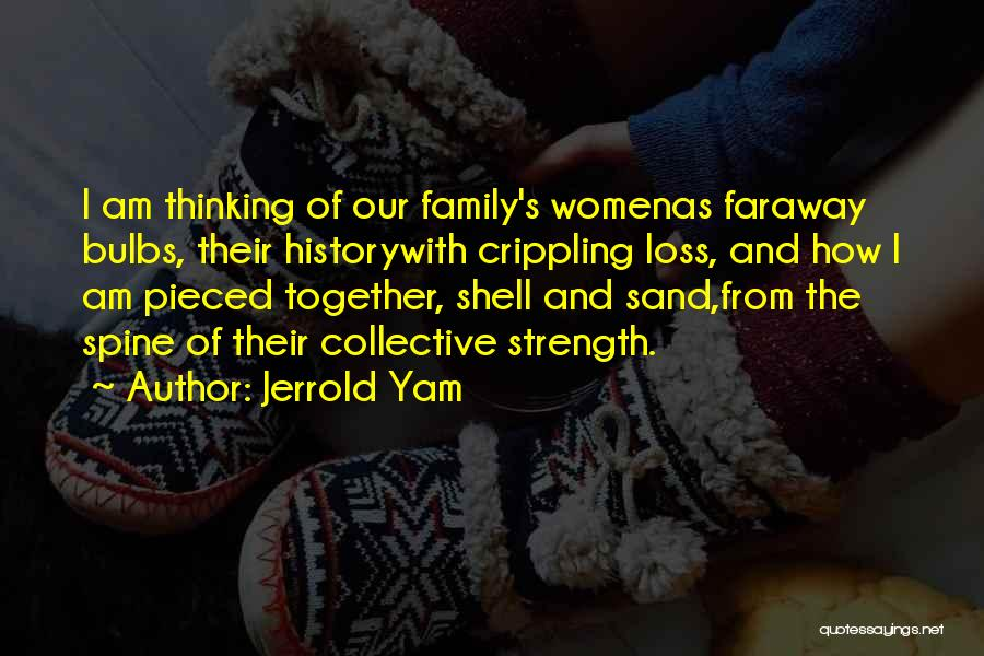 Family Is My Strength Quotes By Jerrold Yam