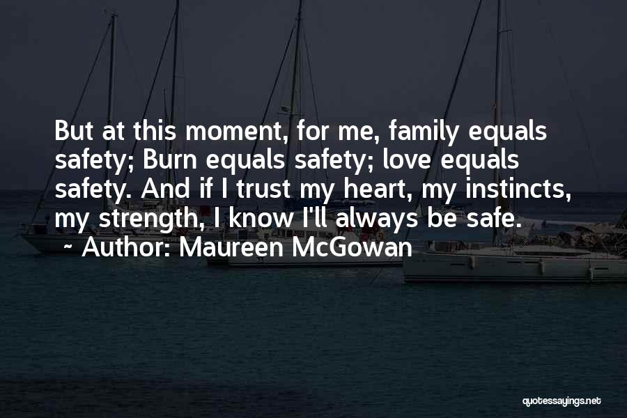 Family Is My Strength Quotes By Maureen McGowan
