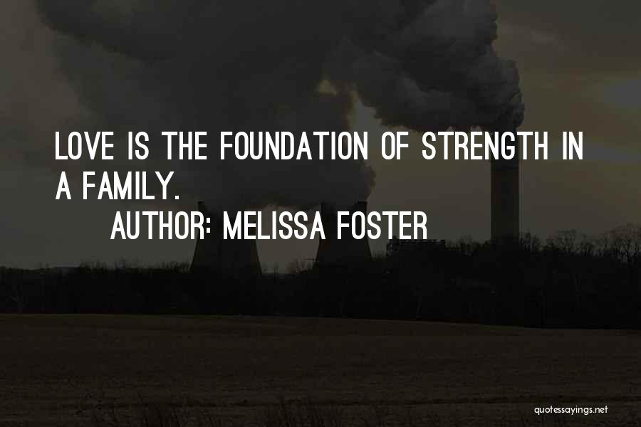 Family Is My Strength Quotes By Melissa Foster