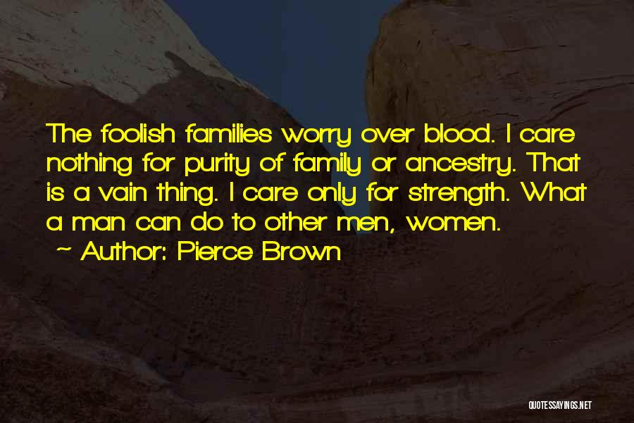 Family Is My Strength Quotes By Pierce Brown