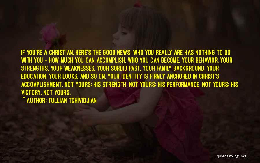Family Is My Strength Quotes By Tullian Tchividjian