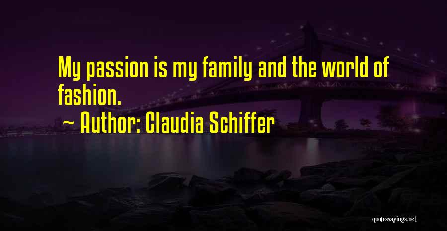 Family Is My World Quotes By Claudia Schiffer