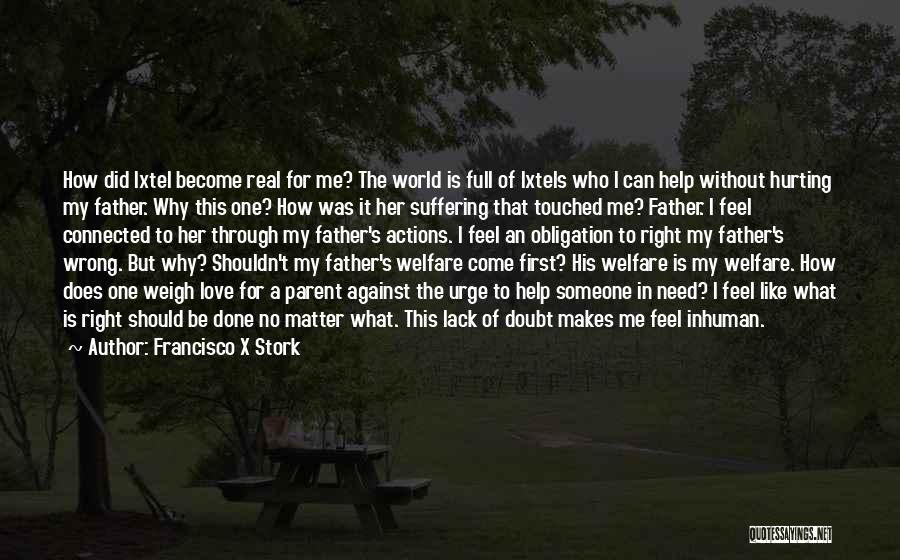 Family Is My World Quotes By Francisco X Stork